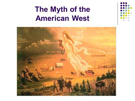 myth of the american frontier The history of the western frontier has come to symbolize the fundamental idea of what it means to be a free and independent nation but what is the truth be.