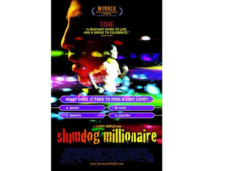 Slumdog Millionaire Title : Slumdog Millionaire Country of production: United States Year of publication: 2008 Language: English Direction: Danny Boyle.