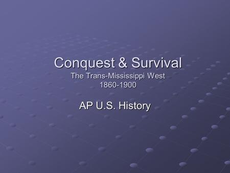 the transformation of the trans mississippi west 1860 1900 essay