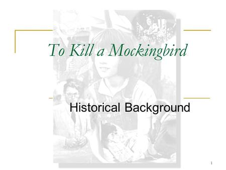 1 To Kill a Mockingbird Historical Background 2 Social and Economic Climate of the 1930s Wall Street Crash (October 1929) PPeople invested in shares.