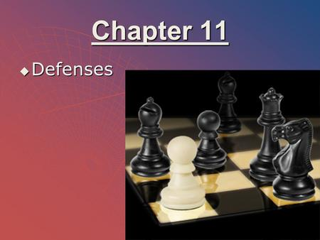Chapter 11 Defenses.