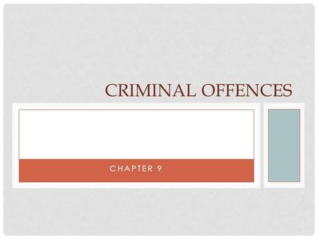 CHAPTER 9 CRIMINAL OFFENCES. 3 LEVELS OF OFFENCES Summary Conviction Offence Indictable Hybrid.