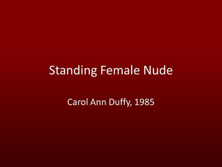 "Standing Female Nude Carol Ann Duffy, 1985. ""LARGE NUDE"" – Georges Braque Video-  /watch?v=wzXm2wEzyww  /watch?v=wzXm2wEzyww."