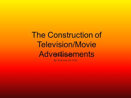 analyzing the construction of television advertisements essay I took 15 advertisements essays related to the language of advertising advertising and violence by jean kilborne and advertising and the construction.