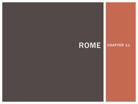 CHAPTER 11 ROME.  Etruscans  Foreigners  Anatolia  Influence:  Roads, defenses, govt.  Decline FOUNDATIONS.