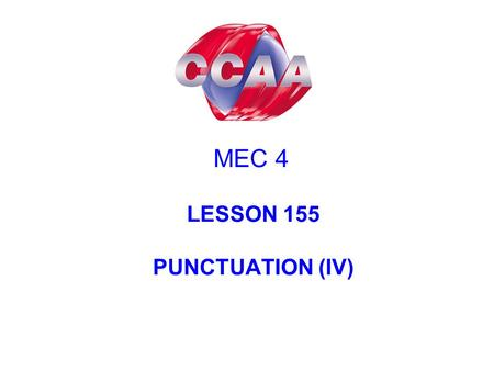 "MEC 4 LESSON 155 PUNCTUATION (IV). Quotations ("" '') Ellipsis (...) The Period (.) The Question Mark (?) The Exclamation Mark (!)"