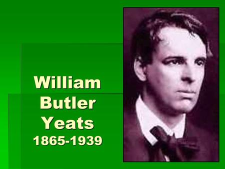 William Butler Yeats 1865-1939. O Do Not Love Too Long Sweetheart, do not love too long: I loved long and long And grew to be out of fashion Like an old.