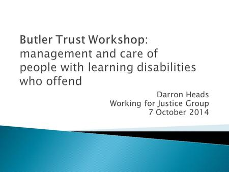 Darron Heads Working for Justice Group 7 October 2014.