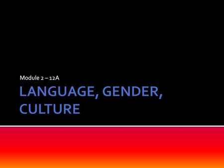 language gender and culture Choose two of the five quickwrite topics below and write your responses in your language, gender, and culture reflection journal.