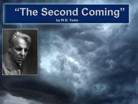 """The Second Coming"" by W.B. Yeats."