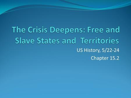 US History, 5/22-24 Chapter 15.2. Objective SWBAT explain how the Fugitive Slave Act inspired different opinions on slavery in America.