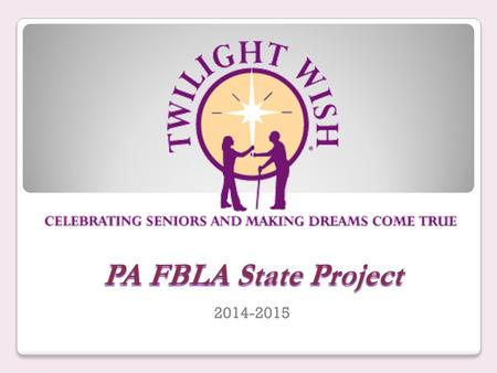 PA FBLA State Project 2014-2015. Founded in 2003 in Bucks County, PA, Twilight Wish Foundation is a national nonprofit organization that grants wishes.