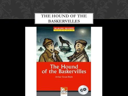 THE HOUND OF THE BASKERVILLES. Who is Dr. Watson?