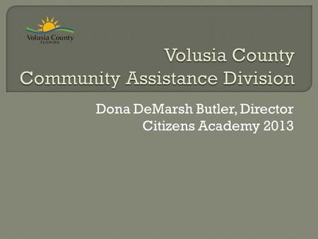 Dona DeMarsh Butler, Director Citizens Academy 2013.
