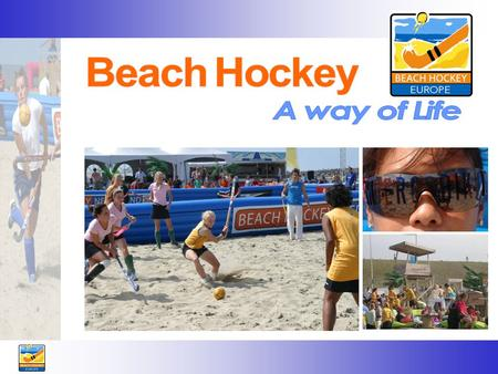 Beach Hockey Beach Hockey is a new, trendy and modern way of hockey. Which perfectly fits in the popularity of Beach sports in general. Beach Hockey Nederland.