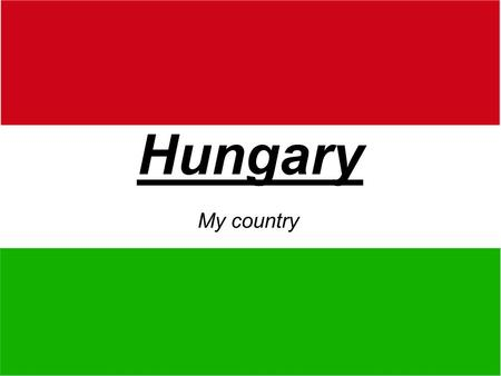 Hungary My country. INFORMATION ABOUT HUNGARY Population: 10 152 000 people Area: 93 036 km 2 Currency: Hungarian forint Form of state: Hungarian Republic.