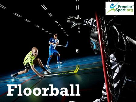Floorball. Floorball – An Introduction What is FloorballWhat is Floorball Past and futurePast and future Floorball in the UKFloorball in the UK.