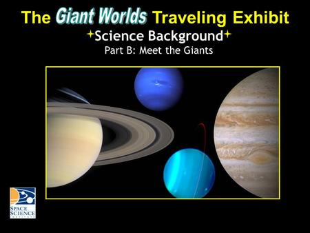 The Traveling Exhibit Science Background Part B: Meet the Giants.