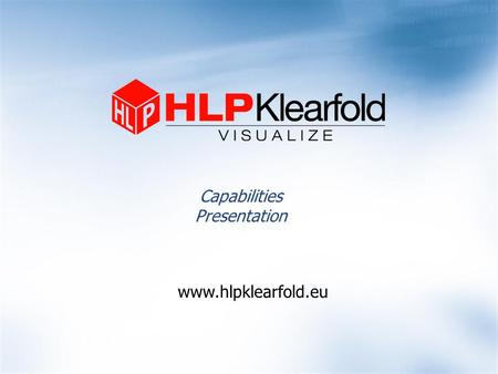 Capabilities Presentation www.hlpklearfold.eu. About HLP  HLP is a specialist in the manufacture of high-quality, value-added transparent packaging 