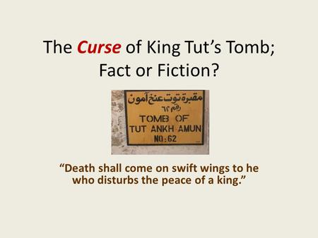 The Curse of King Tut's Tomb; Fact or Fiction?