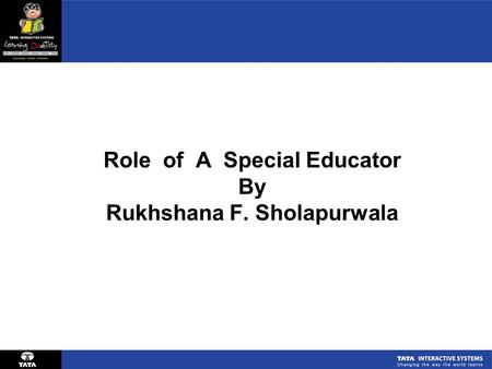 Role of A Special Educator By Rukhshana F. Sholapurwala.