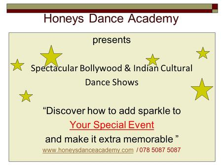 "Honeys Dance Academy presents Spectacular Bollywood & Indian Cultural Dance Shows ""Discover how to add sparkle to Your Special Event and make it extra."