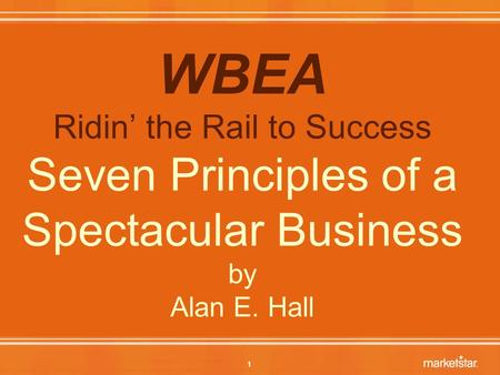 1 WBEA Ridin' the Rail to Success Seven Principles of a Spectacular Business by Alan E. Hall.