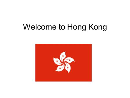 Welcome to Hong Kong. (A) Most popular: 1.The Peak 2.Victoria Harbour 3.Giant Buddha 4.Outlying Islands 5.The Hong Kong Global Geopark of China.