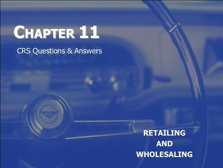 C HAPTER 11 RETAILING AND WHOLESALING CRS Questions & Answers.