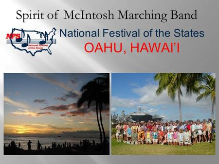 Spirit of McIntosh Marching Band National Festival of the States OAHU, HAWAI'I.