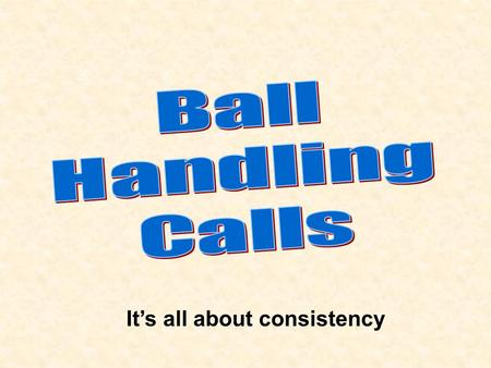 It's all about consistency. Over control Under control Prolonged contact Massage Mangle Catch Throw Multiple contact.