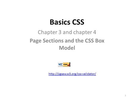 Basics CSS Chapter 3 and chapter 4 Page Sections and the CSS <strong>Box</strong> Model 1.