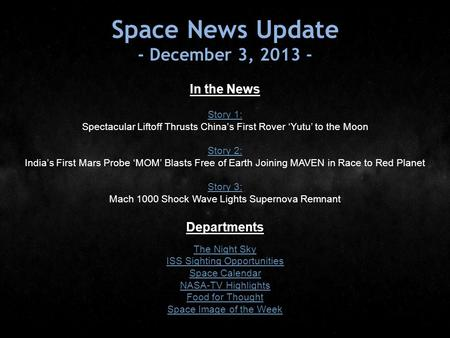 Space News Update - December 3, 2013 - In the News Story 1: Story 1: Spectacular Liftoff Thrusts China's First Rover 'Yutu' to the Moon Story 2: Story.