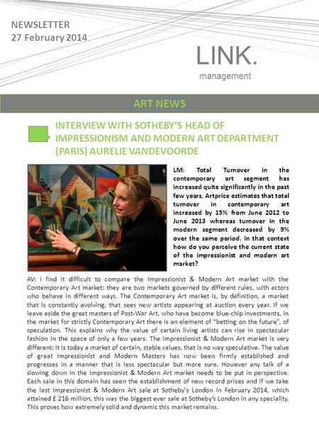 LINK. management NEWSLETTER 27 February 2014 INTERVIEW WITH SOTHEBY'S HEAD OF IMPRESSIONISM AND MODERN ART DEPARTMENT (PARIS) AURELIE VANDEVOORDE ART NEWS.