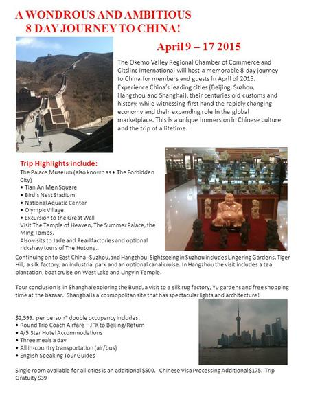 A WONDROUS AND AMBITIOUS 8 DAY JOURNEY TO CHINA! April 9 – 17 2015 The Okemo Valley Regional Chamber of Commerce and Citslinc International will host a.