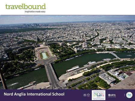 Nord Anglia International School. Contents About Us Your Destination Your Itinerary & Accommodation Star Attractions Aims & Benefits of your Trip What.