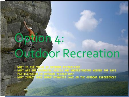 Option 4: Outdoor Recreation. What is the Value of outdoor recreation? Summary of Content:  Reasons for participation in outdoor recreation: - stress.