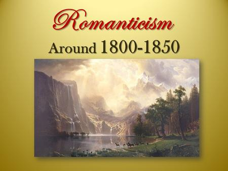 Romanticism Around 1800-1850.