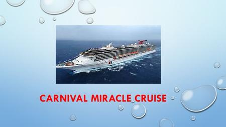 CARNIVAL MIRACLE CRUISE. JULY 14, 2014 WHAT'S INCLUDED: ROUND TRIP AIRFARE LEAVING FROM MILWAUKEE, WISCONSIN PRE - CRUISE OVER NIGHT IN SEATTLE, WASHINGTON.
