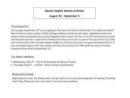 Wesley Heights Weekly Activities August 30 – September 5 Trip to Aqua Turf On Tuesday, September 23 rd we are going to The Aqua Turf Club in Plantsville.