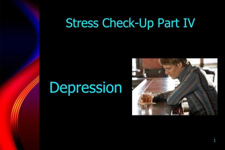 1 Stress Check-Up Part IV Depression. 2 Stress Check-Up Part V Post- Traumatic Stress.