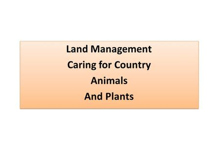 Land Management Caring for Country Animals And Plants Land Management Caring for Country Animals And Plants.