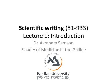 Scientific writing (81-933) Lecture 1: Introduction