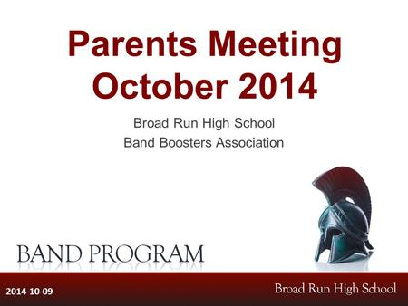 Parents Meeting October 2014 Broad Run High School Band Boosters Association 2014-10-09.