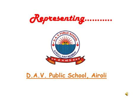 Climate Changes and its Representing……….. D.A.V. Public School, Airoli.