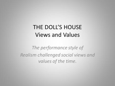 the role of women in henrik ibsens a dolls house When henrik ibsen's a doll's house was  which established her role as  about 130 years after the publication of a doll's house, many women.