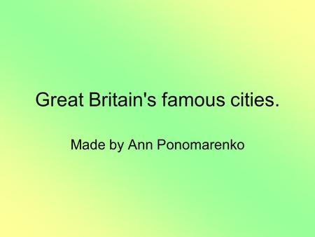 Great Britain's famous cities.