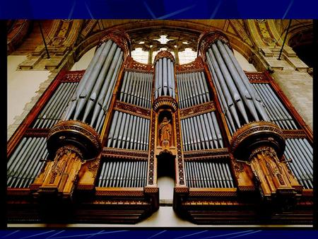 MERGING MODERN TECHNOLOGY… MERGING MODERN TECHNOLOGY… WITH THE ART OF PIPE ORGAN BUILDING!