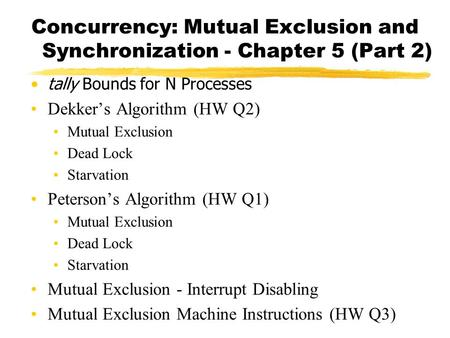 Concurrency: Mutual Exclusion and Synchronization - Chapter 5 (Part 2)