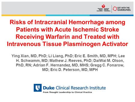 Risks of Intracranial Hemorrhage among Patients with Acute Ischemic Stroke Receiving Warfarin and Treated with Intravenous Tissue Plasminogen Activator.